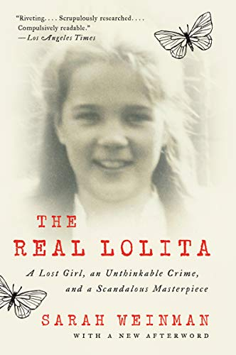The Real Lolita: A Lost Girl, an Unthinkable Crime, and a Scandalous Masterpiece