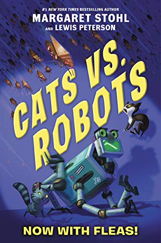 Cats vs. Robots: Now with Fleas! (Cats vs. Robots, Bk.2)