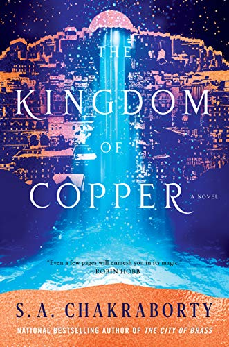 The Kingdom of Copper (The Daevabad Trilogy, Bk. 2)