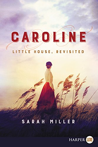 Caroline: Little House, Revisited (Large Print)