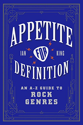 Appetite for Definition: An A-Z Guide to Rock Genres