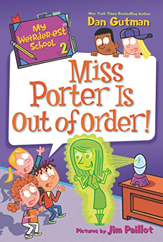 Miss Porter Is Out of Order! (My Weirder-est School, Bk. 2)