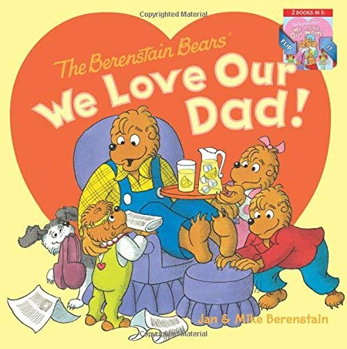 We Love Our Dad!/We Love Our Mom! (The Berenstain Bears)