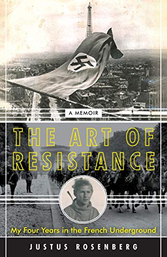 The Art of Resistance: My Four Years in the French Underground