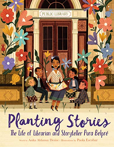 Planting Stories: The Life of Librarian and Storyteller Pura Belpre