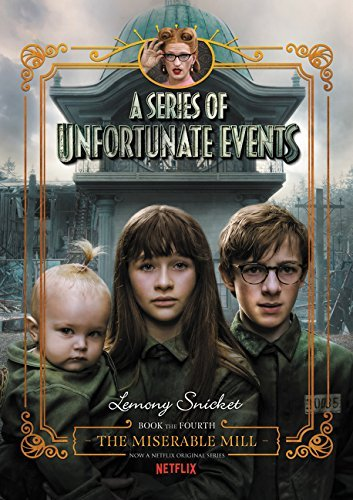 The Miserable Mill (A Series of Unfortunate Events, Bk.4)