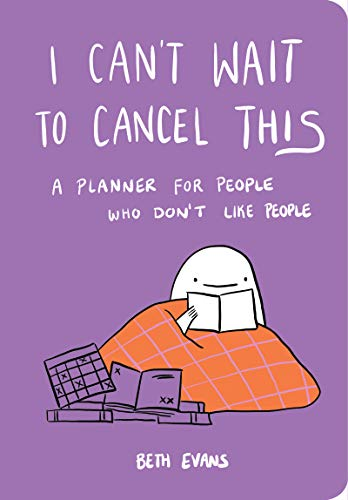 I Can't Wait to Cancel This: A Planner for People Who Don't Like People