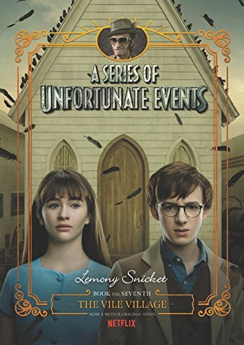 The Vile Village (A Series of Unfortunate Events Book 7)