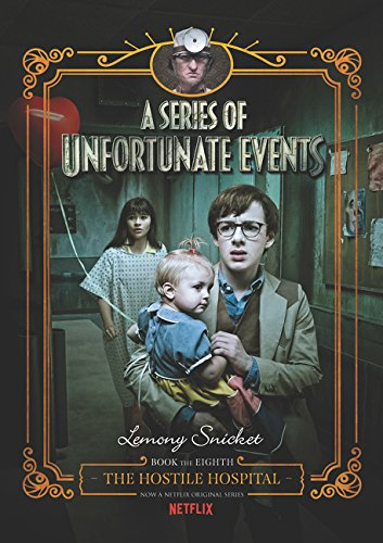 The Hostile Hospital (A Series of Unfortunate Events Book 8)