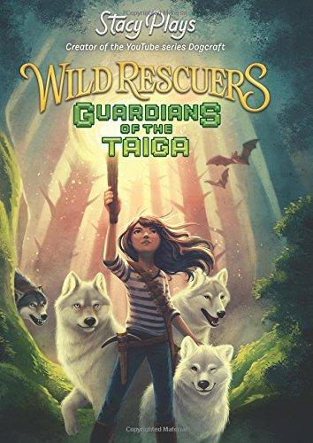Guardians of the Taiga (Wild Recuers, Bk.1)