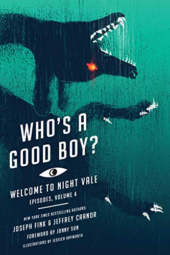 Who's a Good Boy? (Welcome to Night Vale Episodes, Volume 4)