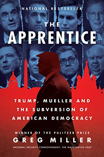 The Apprentice: Trump, Mueller and The Subversion of American Democracy