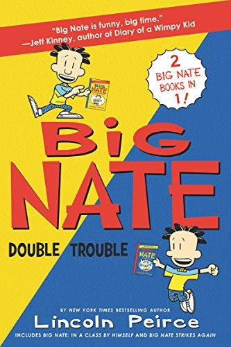 Big Nate Double Trouble (In a Class  by Himself and Strikes Again)