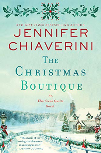 The Christmas Boutique (The Elm Creek Quilts Series, Bk. 21)