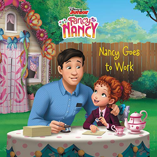 Nancy Goes to Work (Disney Junior Fancy Nancy)