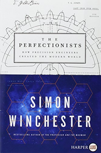 The Perfectionists: How Precision Engineers Created the Modern World (Large Print)