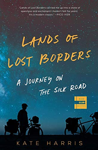 Lands of Lost Borders: A Journey on the Silk Road