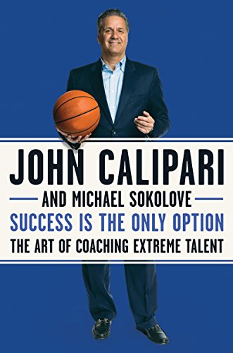 Success Is the Only Option: The Art of Coaching Extreme Talent