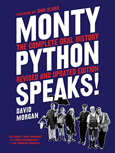 Monty Python Speaks!: The Complete Oral History (Revised and Updated Edition)
