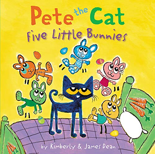 Pete the Cat: Five Little Bunnies (Pete the Cat)