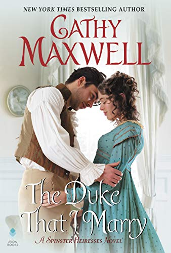 The Duke That I Marry (The Spinster Heiresses, Bk. 3)