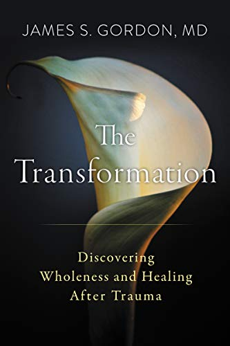 The Transformation: Discovering Wholeness and Healing After Trauma