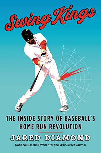 Swing Kings: The Inside Story of Baseball's Home Run Revolution