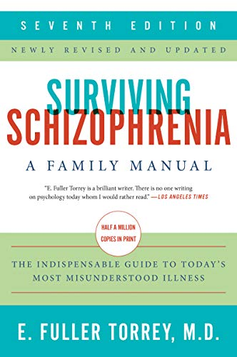 Surviving Schizophrenia: A Family Manual (7th Edition)