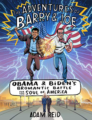 Obama and Biden's Bromantic Battle for the Soul of America (The Adventures of Barry & Joe)