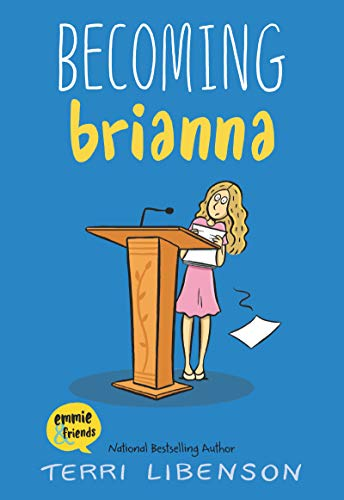 Becoming Brianna (Emmie & Friends, Bk. 4)