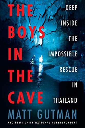 The Boys in the Cave: Deep Inside the Impossible Rescue in Thailand