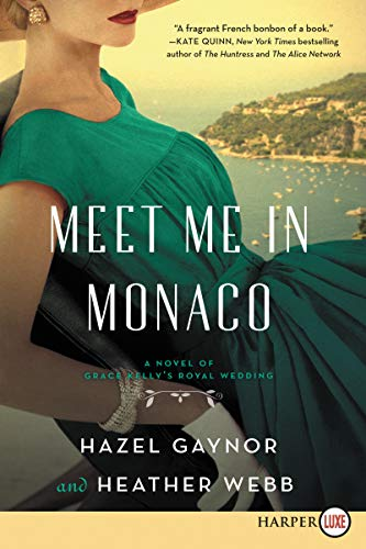 Meet Me in Monaco: A Novel of Grace Kelly's Royal Wedding (Large Print)