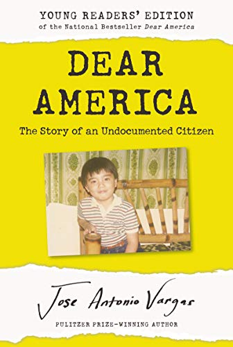 Dear America: The Story of an Undocumented Citizen (Young Readers' Edition)