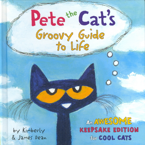 Pete the Cat's Groovy Guide to Life (Pete the Cat)