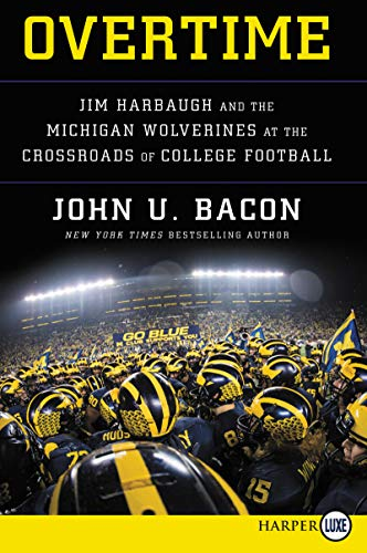 Overtime: Jim Harbaugh and the Michigan Wolverines at the Crossroads of College Football (Large Print)
