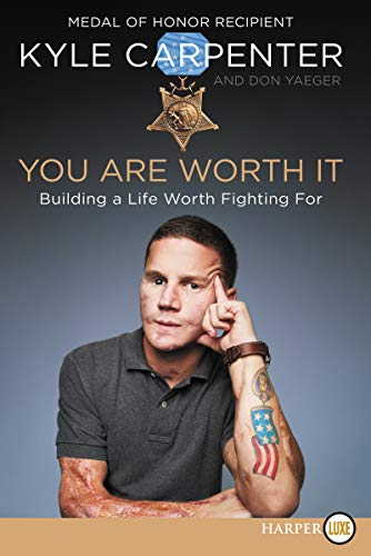 You Are Worth It: Building a Life Worth Fighting For (Large Print)
