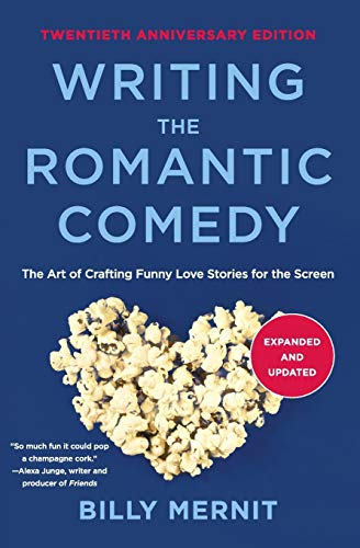 Writing The Romantic Comedy (20th Anniversary  Edition, Expanded and Updated)