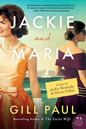 Jackie and Maria: A Novel of Jackie Kennedy & Maria Callas