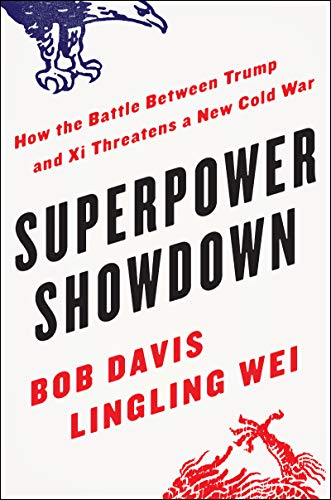 Superpower Showdown - How the Battle Between Trump and Xi Threatens a New Cold War