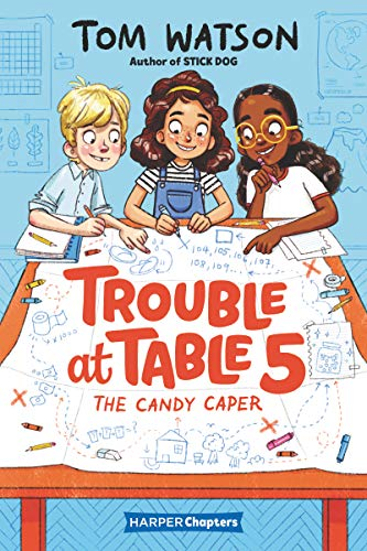 Trouble at Table 5 (The Candy Caper, Bk. 1)