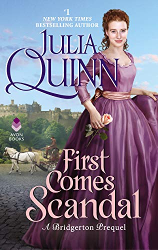 First Comes Scandal (A Bridgerton Prequel, Bk. 4)