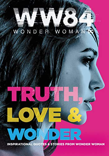 Truth, Love & Wonder (WW84 Wonder Woman)