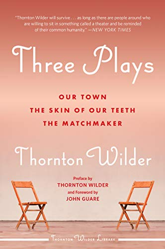 Three Plays (Our Town/The Skin of Our Teeth/The Matchmaker)