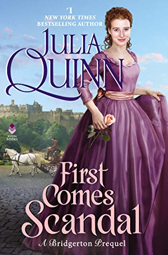 First Comes Scandal (Bridgerton Prequel, Bk. 4)