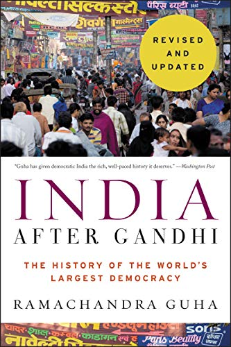 India After Gandhi: The History of the World's Largest Democracy (Revised and Updated)