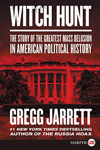 Witch Hunt: The Story of The Greatest Mass Delusion in American Political History (Large Print)