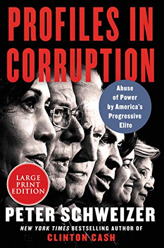 Profiles in Corruption: Abuse of Power by America's Progressive Elite (Large Print)