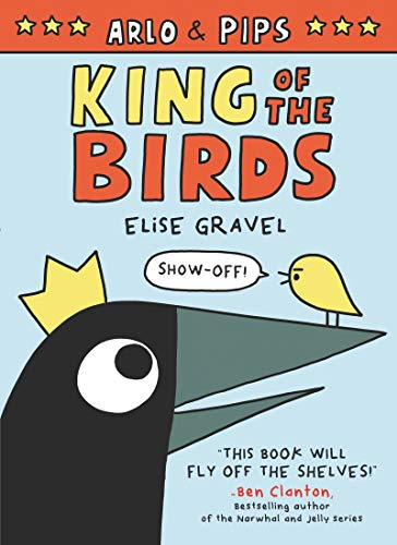 King of the Birds (Arlo & Pips, Bk. 1)