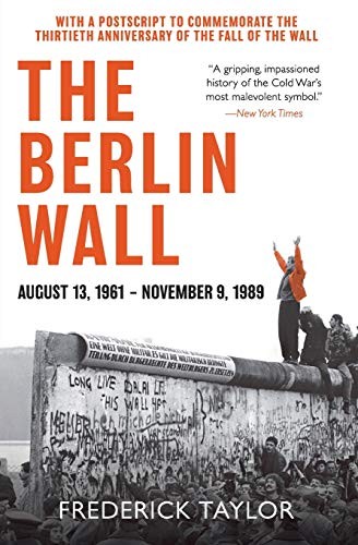The Berlin Wall; August 13, 1961 - November 9, 1989
