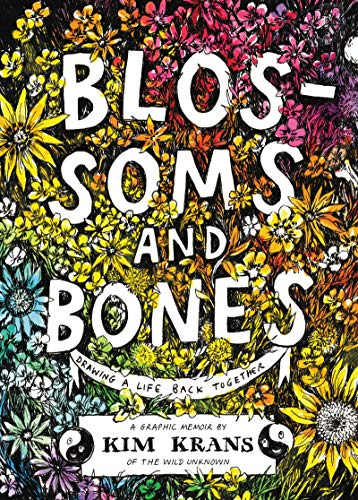 Blossoms and Bones: Drawing a Life Back Together